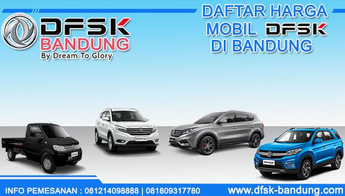 Daftar Harga Mobil DFSK Bandung 2019